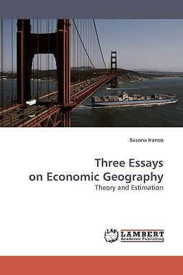 Three Essays on Economic Geography  N/A 9783838307602 Front Cover