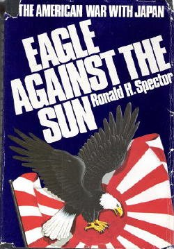 Eagle Against the Sun The American War with Japan  1985 edition cover