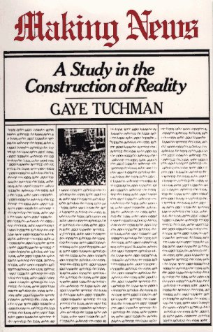 Making News A Study in the Construction of Reality  1980 edition cover