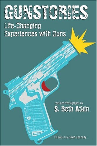 Gunstories Life-Changing Experiences with Guns  2006 9780060526603 Front Cover
