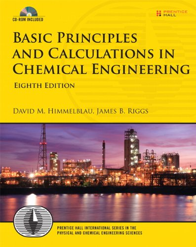 Basic Principles and Calculations in Chemical Engineering  8th 2012 (Revised) edition cover