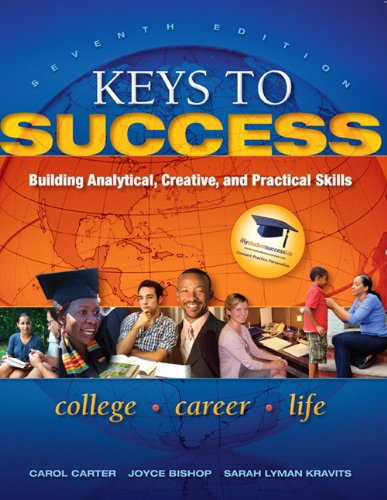 Keys to Success Building Analytical, Creative, and Practical Skills 7th 2012 9780137073603 Front Cover