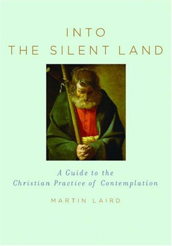 Into the Silent Land A Guide to the Christian Practice of Contemplation  2006 edition cover