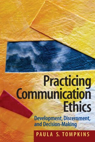 Practicing Communication Ethics Development, Discernment, and Decision-Making  2010 edition cover