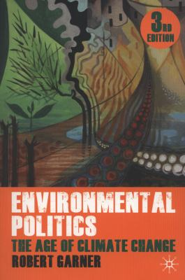 Environmental Politics The Age of Climate Change 3rd 2011 (Revised) edition cover