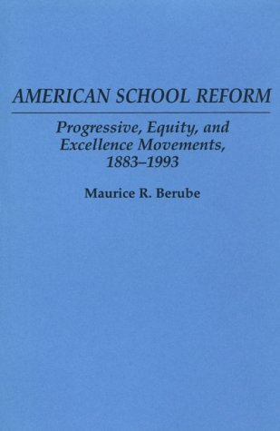 American School Reform Progressive, Equity and Excellence Movements, 1883-1993  1994 edition cover