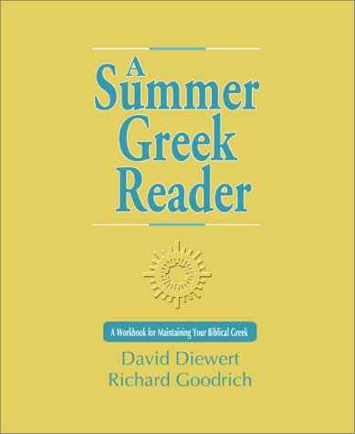 Summer Greek Reader A Workbook for Maintaining Your Biblical Greek  2001 edition cover