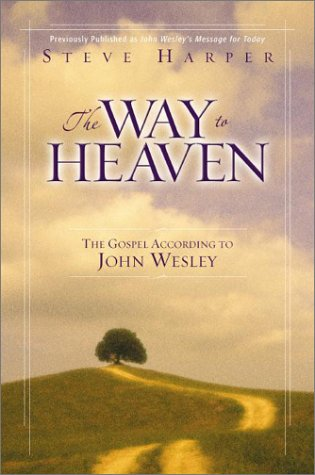Way to Heaven The Gospel According to John Wesley 2nd 2003 edition cover