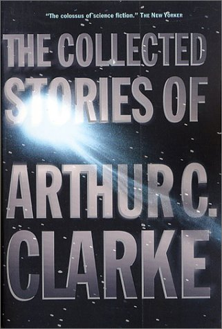 Collected Stories of Arthur C. Clarke   2000 (Revised) edition cover