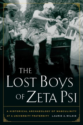 Lost Boys of Zeta PSI A Historical Archaeology of Masculinity at a University Fraternity  2010 edition cover