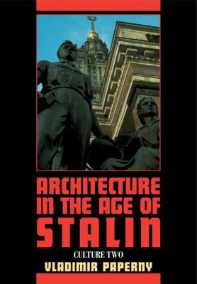 Architecture in the Age of Stalin Culture Two  2011 9780521292603 Front Cover