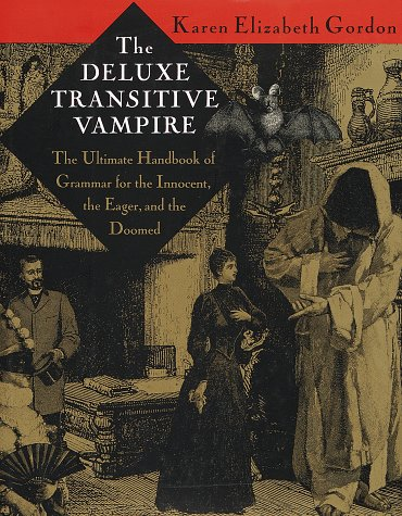 Deluxe Transitive Vampire A Handbook of Grammar for the Innocent, the Eager and the Doomed  1993 edition cover