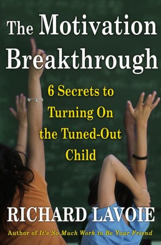 Motivation Breakthrough 6 Secrets to Turning on the Tuned-Out Child N/A edition cover