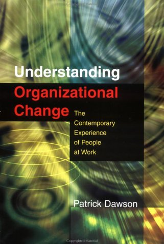 Understanding Organizational Change The Contemporary Experience of People at Work  2003 9780761971603 Front Cover