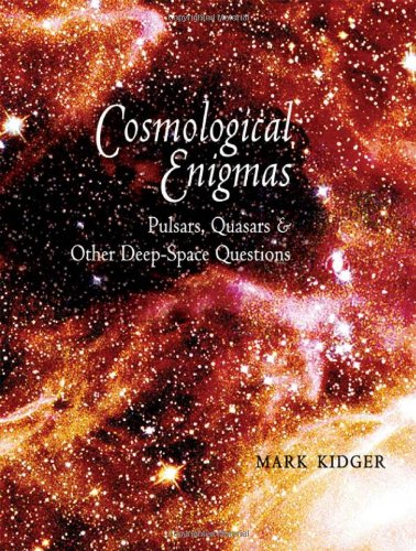 Cosmological Enigmas Pulsars, Quasars and Other Deep-Space Questions  2008 edition cover