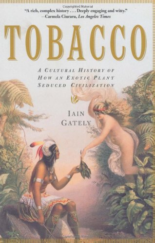 Tobacco A Cultural History of How an Exotic Plant Seduced Civilization N/A edition cover