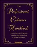 Professional Caterer's Handbook How to Open and Operate a Financially Successful Catering Business  2006 edition cover