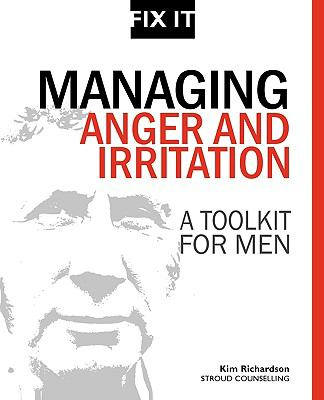 Managing Anger and Irritation: A Toolkit for Men  0 edition cover