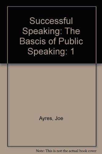 Successful Speaking : The Basics of Public Speaking N/A 9780965164603 Front Cover