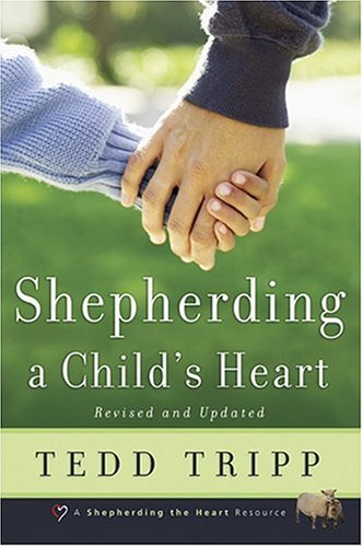 Shepherding a Child's Heart 2nd (Reprint) edition cover