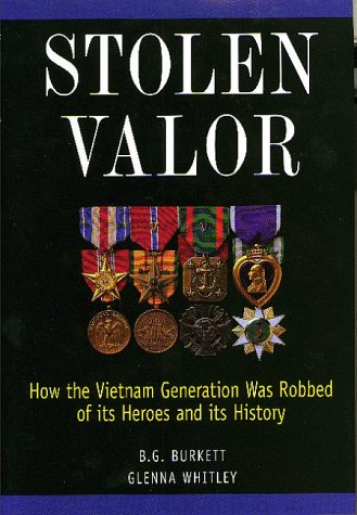 Stolen Valor : How the Vietnam Generation Was Robbed of Its Heroes and Its History N/A 9780966703603 Front Cover