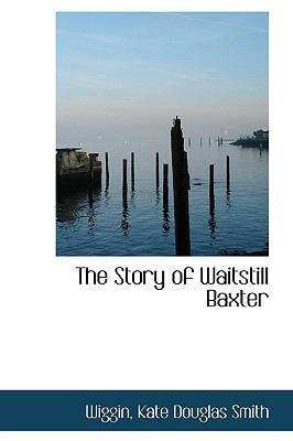Story of Waitstill Baxter N/A 9781113494603 Front Cover