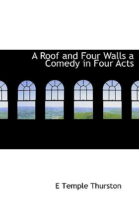 Roof and Four Walls a Comedy in Four Acts N/A 9781115403603 Front Cover