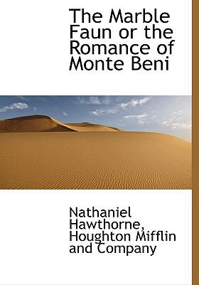 Marble Faun or the Romance of Monte Beni  N/A edition cover