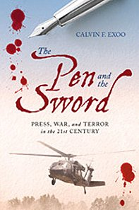 Pen and the Sword Press, War, and Terror in the 21st Century  2010 edition cover