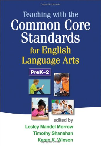 Teaching with the Common Core Standards for English Language Arts, PreK-2   2013 edition cover