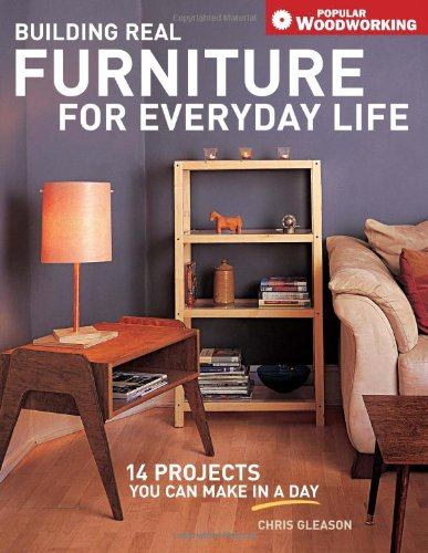 Building Real Furniture for Everyday Life   2006 9781558707603 Front Cover