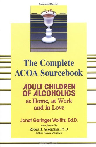 Complete ACOA Sourcebook Adult Children of Alcoholics at Home, at Work and in Love  2002 edition cover