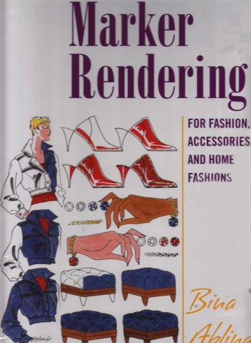 Marker Rendering - For Fashion, Accessories, and Home Fashions   2006 edition cover