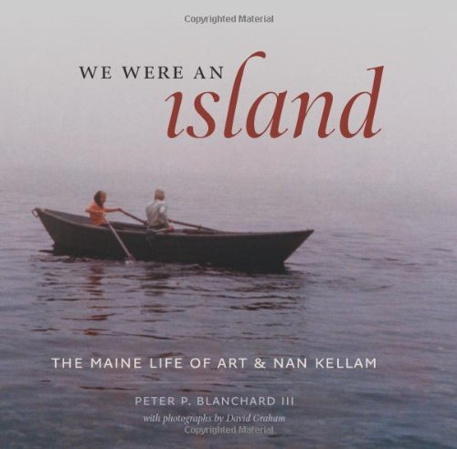 We Were an Island The Maine Life of Art and Nan Kellam  2010 edition cover