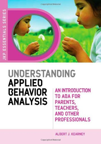 Understanding Applied Behavior Analysis An Introduction to ABA for Parents, Teachers and Other Professionals  2007 edition cover