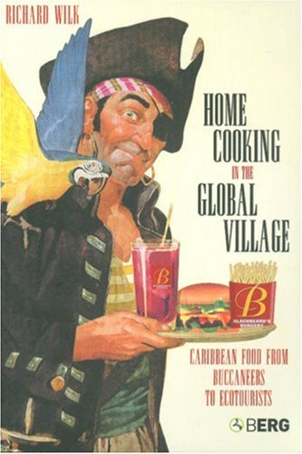 Home Cooking in the Global Village Caribbean Food from Buccaneers to Ecotourists  2006 edition cover