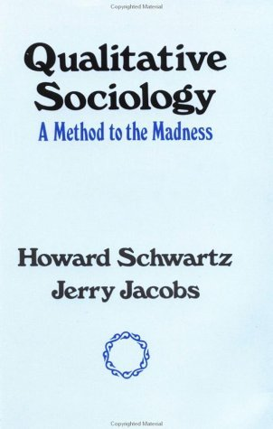 Qualitative Sociology A Method to the Madness  1979 9780029281604 Front Cover