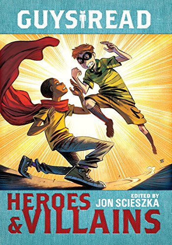 Guys Read: Heroes and Villains   2016 9780062385604 Front Cover