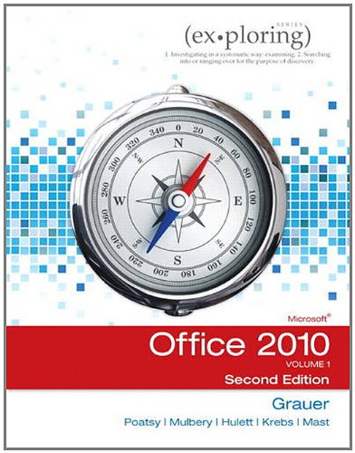 Exploring Microsoft Office 2010, Volume 1  2nd 2013 (Revised) edition cover