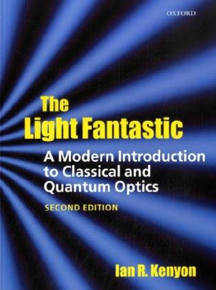 Light Fantastic A Modern Introduction to Classical and Quantum Optics 2nd 2010 edition cover
