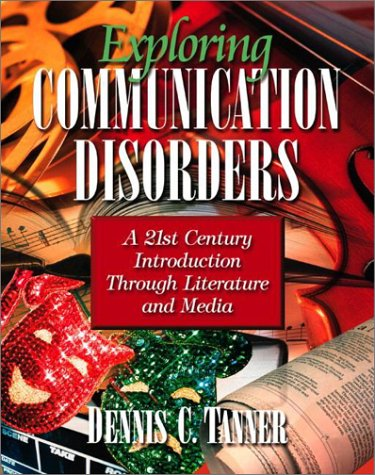Exploring Communication Disorders A 21st Century Introduction Through Literature and Media  2003 edition cover