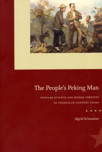People's Peking Man Popular Science and Human Identity in Twentieth-Century China  2008 9780226738604 Front Cover