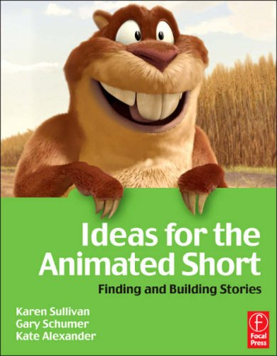 Ideas for the Animated Short Finding and Building Stories  2007 9780240808604 Front Cover