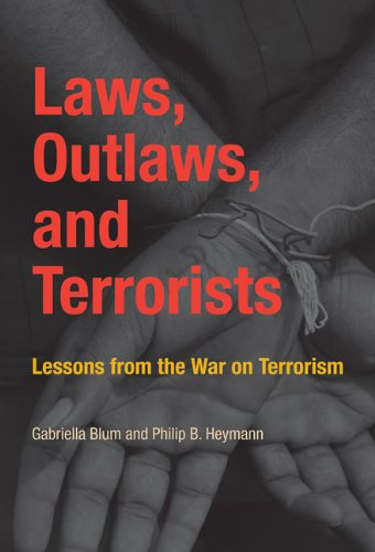 Laws, Outlaws, and Terrorists Lessons from the War on Terrorism  2010 9780262518604 Front Cover