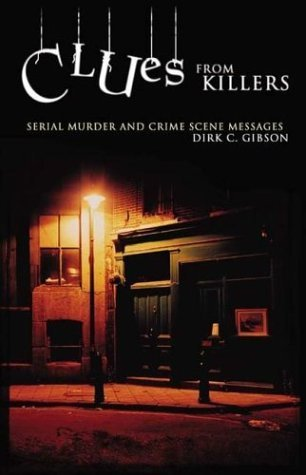 Clues from Killers Serial Murder and Crime Scene Messages  2004 edition cover