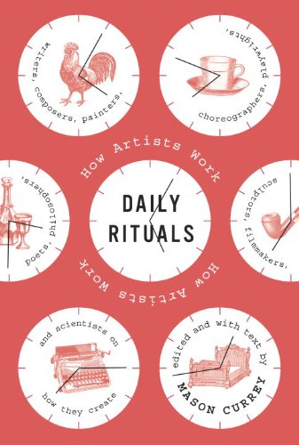 Daily Rituals How Artists Work  2013 9780307273604 Front Cover
