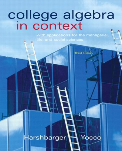 College Algebra in Context with Applications for the Managerial, Life, and Social Sciences  3rd 2010 edition cover