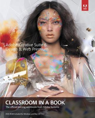 Adobe Creative Suite 6 Design and Web Premium Classroom in a Book   2012 edition cover