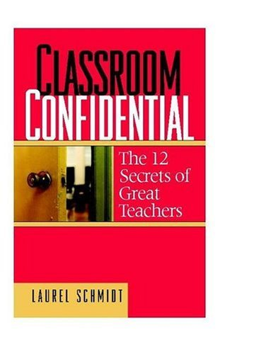 Classroom Confidential The 12 Secrets of Great Teachers  2004 edition cover