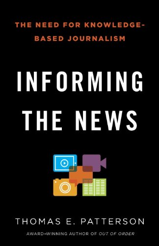 Informing the News The Need for Knowledge-Based Journalism  2013 edition cover